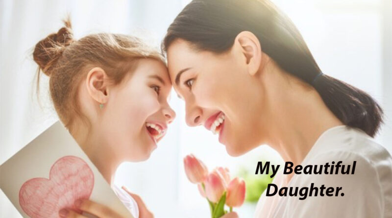 My Beautiful Daughter.